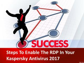 Steps To Enable The RDP In Your Kaspersky Antivirus 2017