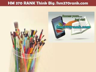 HM 370 RANK Think Big /hm370rank.com