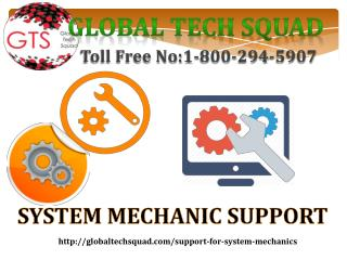 System Mechanic Support |  GlobalTech Squad  | Toll Free 1-800-294-5907