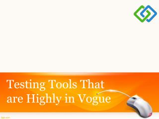 Testing Tools That are Highly in Vogue
