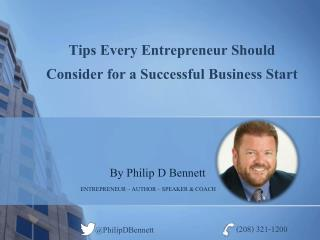 Tips Every Entrepreneur Should Consider for a Successful Business Start