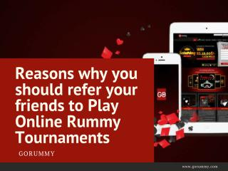 Reasons why you should refer your friends to Play Online Rummy Tournaments