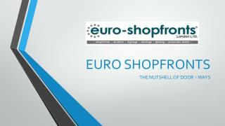 Euro Shop Fronts London