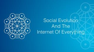 Social Evolution And The Internet Of Everything