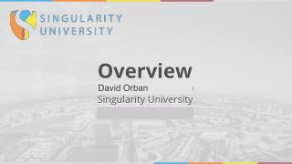 Singularity University Presentation - 2015
