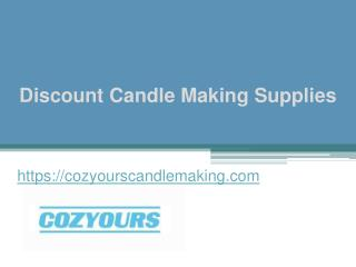Discount Candle Making Supplies - Cozyourscandlemaking.com