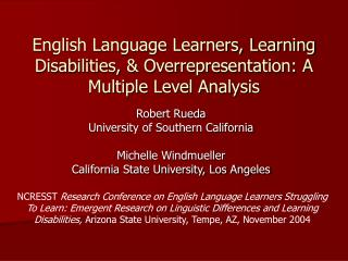English Language Learners, Learning Disabilities,  Overrepresentation: A Multiple Level Analysis