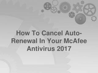 How to cancel auto renewal in your mcafee antivirus 2017