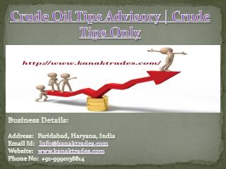 Crude Oil Trading Calls | Crude Oil Trading Tips Call Us @  91-9990138814