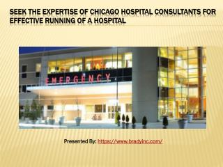 Seek the Expertise of Chicago Hospital Consultants for Effective Running of a Hospital