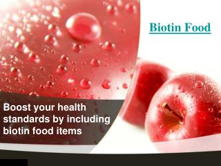Boost your health standards by including biotin food items