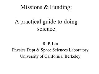 Missions & Funding:  A practical guide to doing  science