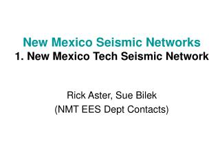 New Mexico Seismic Networks 1. New Mexico Tech Seismic Network
