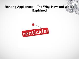 Renting Appliances – The Why, How and Where Explained