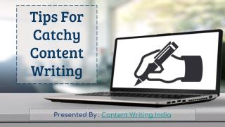 Tips For Catchy Content Writing