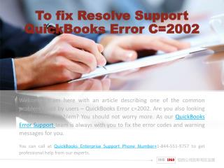 To fix Resolve Support QuickBooks Error C=2002
