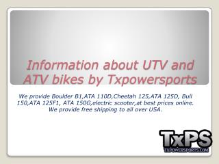 Information about UTV and ATV bikes by Txpowersports