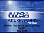 Federal Technical Capability Panel Briefing May 2008