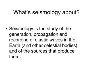 What s seismology about
