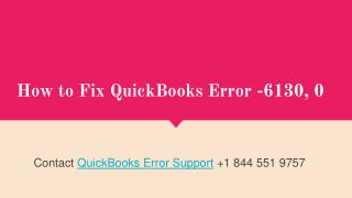 How to Fix QuickBooks Error -6130, 0