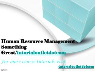Human Resource Management Something Great/tutorialoutletdotcom