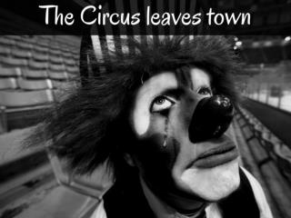 The Circus leaves town