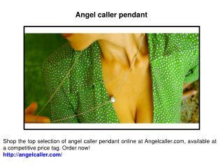 Angel caller pendant