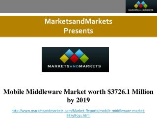 Mobile Middleware Market worth $3726.1 Million by 2019