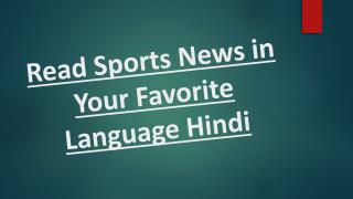 Read Sports News in Your Favorite Language Hindi