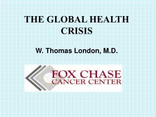 THE GLOBAL HEALTH CRISIS