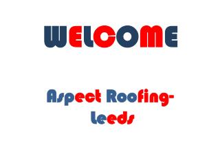 Get affordable quality roofing Service in Leeds