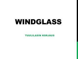 Tuulilasin vaihto - Windglass