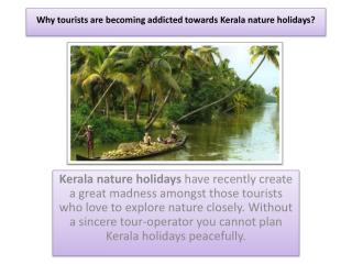 Why tourists are becoming addicted towards Kerala nature holidays?