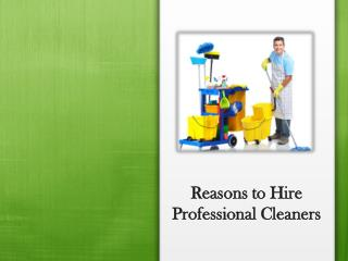 Reasons to Hire Professional Cleaners