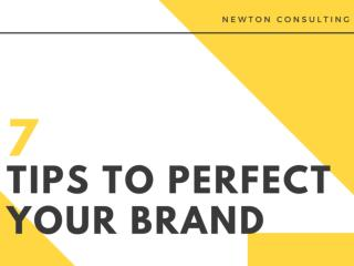 7 tips to perfect your Brand | Newton Consulting