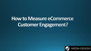 How to Measure eCommerce Customer Engagement?