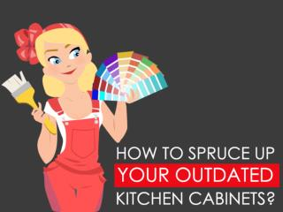 How to Spruce up Your Outdated Kitchen Cabinets?