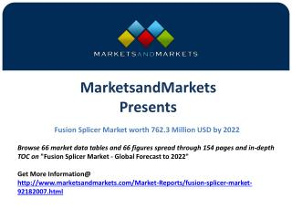 Fusion Splicer Market worth 762.3 Million USD by 2022