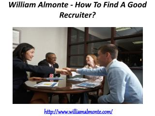 William Almonte - How To Find A Good Recruiter?