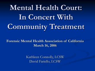 Mental Health Court:  In Concert With Community Treatment