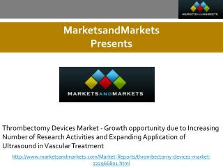 Thrombectomy Devices Market - Growth opportunity due to Increasing Number of Research Activities and Expanding Applicati