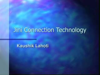 Jini Connection Technology
