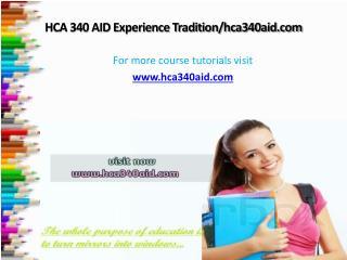 HCA 340 AID Experience Tradition/hca340aid.com