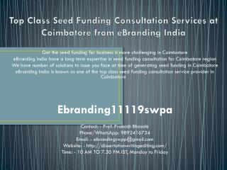 Top Class Seed Funding Consultation Services at Coimbatore from eBranding India