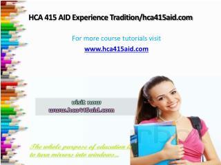 HCA 415 AID Experience Tradition/hca415aid.com