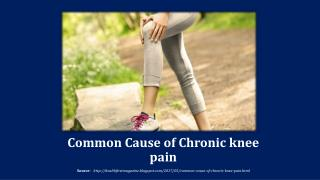Common Cause of Chronic knee pain
