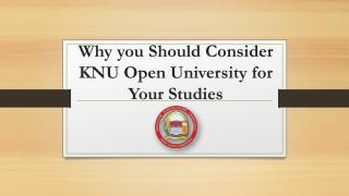Why you should consider KNU Open University for your studies