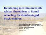 Developing identities in South Africa: alternatives to formal schooling for disadvantaged black children