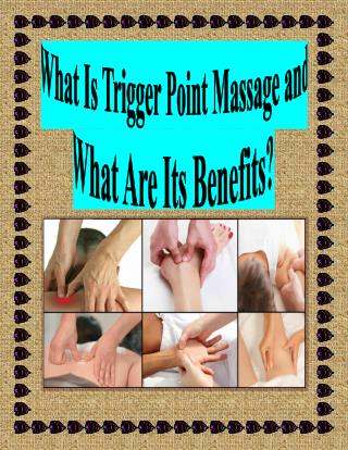 What Is Trigger Point Massage and What Are Its Benefits?