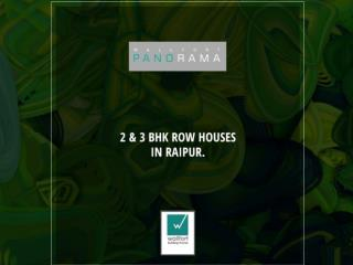 2 & 3 BHK Row Houses in Raipur.